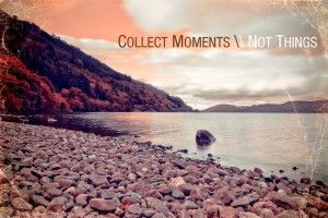 collect_memories_not_things_by_dwesche-d5d5hak